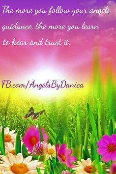 The more you follow your angels' guidance, the more you learn to hear and trust it.  Facebook.com/AngelicHealingByDanicaLightworker