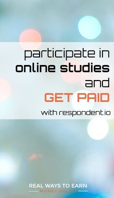 Participate in online studies with Respondent.io and get paid. Work From Home Moms, Make Money From Home, Make Money Online, Ways To Earn Money, Way To Make Money, Work From Home Companies, Importance Of Time Management, Research Studies, Marketing