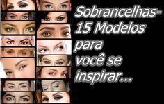 Dicas da Cema: Sobrancelhas - 15 modelos para você se inspirar.