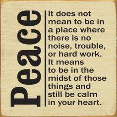 Quote regarding peace. Finding calm in this world. Great Quotes, Quotes To Live By, Inspirational Quotes, Peace Quotes, Spiritual Quotes, Spiritual Thoughts, Motivational Phrases, Uplifting Quotes, Awesome Quotes