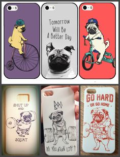 Pug Dog on Bicycle, Bro Do you even Lift?, Shut up and Squat, Go Hard or Go Home, Tomorrow Will Be A Better Day case for iPhone 4 4S 5 5S 5C 6 6S 6/6S Plus Samsung Galaxy A3 A5 A7 A8 J1 J5 J7 Note 2 3 4 5 S3 S4 S5 Mini S6 S7 EDGE PLUS