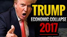Donald Trump warned of Economic Collapse 2017!