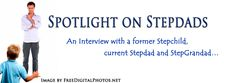 Spotlight on Stepdads!