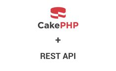 Part 2 of a step by step guide to build REST APIs in CakePHP 3 application using RestApi plugin.