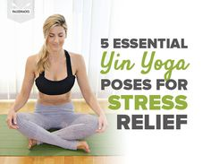 Let your body melt into these poses for relaxation and rejuvenation.