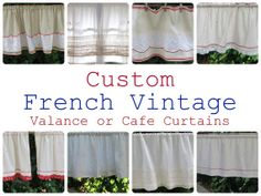 Valances and cafe curtains: French, vintage, and probably something that I love right now that will seem hopelessly dated in a year or two.  It may be time to stop worrying about being timeless and just get moving!