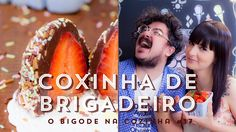 COXINHA DE BRIGADEIRO COM MORANGO | O Bigode na Cozinha 17 #ICKFD