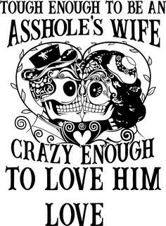 Tough enough to be an assholes wife crazy enough to love him, biker chick, biker life, biker wife, SVG Pomes, Free Adult Coloring Pages, Cricut Craft Room, Cricut Vinyl, Badass Quotes, Funny Quotes, Life Quotes, Silhouette Files, Silhouette Cameo
