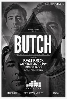 Saturday June 15th IMINNYC Group & Covert Entertainment Present   Butch Along W/ Beat Bros, Michael Anthony & Dougie Rago     Get Tickets http://www.wantickets.com/butch061513CG  Doors Open 11pm   For General Information or VIP Table Reservations call: 917.568.2915   System Night Club 32-10 37th Ave Long Island City, NY 11101