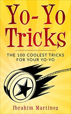 Learn The 100 Coolest Tricks For Your Yo-Yo!If you've seen a cool yo-yo trick, you might immediately want to know how it's done. There are so many cool yo-yo Free Kindle Books, The Conjuring, The Magicians, Things To Buy, Nonfiction, Tricks, First Time, The 100, Cool Stuff