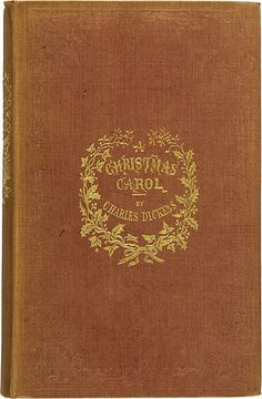 """1ST Edition cloth cover of Charles Dickens, """"A Christmas Carol"""" Being a Ghost Story of Christmas. With Illustrations by John Leech. London: Chapman & Hall, 1843. First edition. Original publisher's cinnamon vertically-ribbed cloth. Sold for: $33,460.00 (Jun 3, 2008)"""