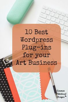 10 Best Wordpress plugins for your Art Business.  www.carmenwhitehead.com