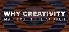Creativity matters because creativity is an expression of God's plan.  | Sunday Magazine