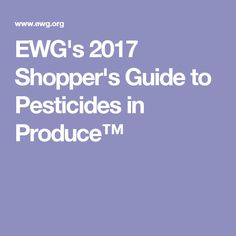 EWG's 2017 Shopper's Guide to Pesticides in Produce™