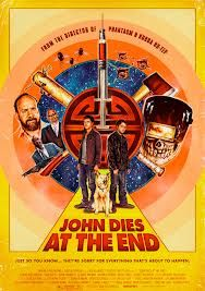 """Despite this garish film poster, John Dies at the End seems to be a compelling sci-fi horror tale. This title will released in a few theatres January 25th and the film has a surreal premise. Apparently, a drug called """"Soy Sauce"""" can create paranormal and hallucinogenic experiences. The trailer for this feature should be seen by fans of the strange as John Dies at the End could be one of the best films to come out in 2013."""