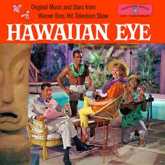"""Hawaiian Eye (October ABC) starring Anthony Eisley, Robert Conrad, Connie Stevens, Poncie Ponce, Grant Williams & Troy Donahue — TV Soundtrack LP I just loved """"Cricket"""" (Connie Stevens). Great Tv Shows, Old Tv Shows, Music Covers, Album Covers, Connie Stevens, Robert Conrad, Tv Themes, Detective Series, Vintage Hawaii"""