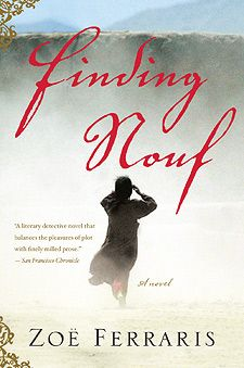 Finding Nouf by Zoe Ferraris (murder mystery set in modern-day Saudi Arabia)