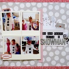Do you wanna build a snowman? - Scrapbook.com - Song lyrics make perfect titles!