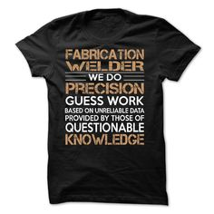 Fabrication Welder T-Shirts, Hoodies. Check Price Now ==► https://www.sunfrog.com/LifeStyle/Fabrication-Welder-61248675-Guys.html?41382