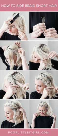 How to Side Braid Short Hair -  * great instructions - with words!! not just photos!    * this site has lots of good step by step instructions and tutorials for hair and makeup ideas.