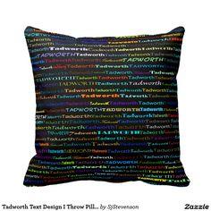 Tadworth Text Design I Throw Pillow