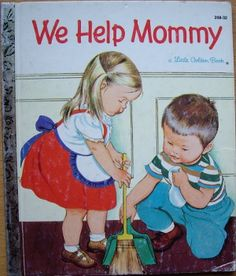 We Help Mommy - Little Golden Book Author Jean Cushman Illustrator Eloise Wilkin Edition 208-32, Fifteenth printing 1982 Copyright 1959 First Printed 1959 Up Book, This Is A Book, Before I Forget, Little Golden Books, Vintage Children's Books, Vintage Humor, Vintage Ads, Retro Humour, Vintage Stuff