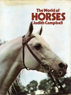 The World of Horses by Judith Campbell ... (2016/03/26)