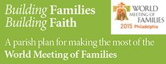 World Meeting of Families - A Plan for Your Parish
