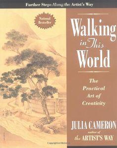 Walking in this World: The Practical Art of Creativity by Julia Cameron,http://www.amazon.com/dp/1585422614/ref=cm_sw_r_pi_dp_-Ci7sb0SN6M7TJ62