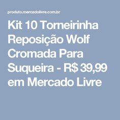 Kit 10 Torneirinha Reposição Wolf Cromada Para Suqueira - R$ 39,99 em Mercado Livre