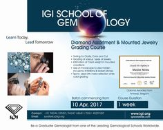 Be a Diamond Assortment & Mounted Jewelry Grader @ Surat with #IGISchoolofGemology. Course starts from 10th April, 2017. Call +91 9824652550