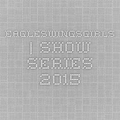 eagleswingsgirls | Show Series 2015