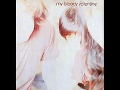My Bloody Valentine - Isn't Anything (1988) [full album] - YouTube