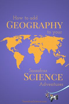 Use these three tips to add in a bit of geography as you read through the Sassafras Science Adventures (or any other world-traveling adventure novel. Homeschool Science Curriculum, Teaching Science, Science Activities, Science Experiments, Homeschooling, Earth Science Projects, Geography Map, Summer Science, Adventure Novels