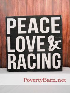 Peace, Love & Racing Reclaimed Pallet Wood Art Sign | Peace Love & Racing! ♡
