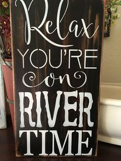 Relax, Your on River Time, wood primitive sign, home decor, swim, boating, skiing, camping, home decor, summertime, patio signs, wall signs