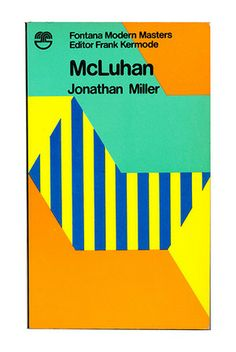 McLuhan by Jonathan Miller, from the series Fontana Modern Masters. You can buy the book at brindled.co.uk