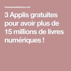 3 Applis gratuites pour avoir plus de 15 millions de livres numériques !