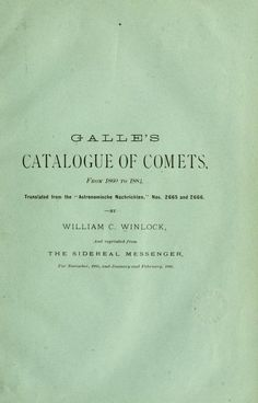 Galle's catalogue of comets, from 1860 to 1884 ...