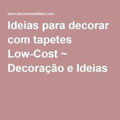 Ideias para decorar com tapetes Low-Cost ~ Decoração e Ideias
