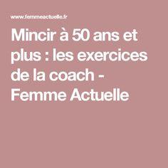 Mincir à 50 ans et plus : les exercices de la coach - Femme Actuelle