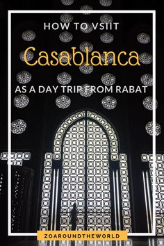 How to visit Casablanca as a day trip from Morocco's capital city- Rabat