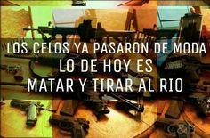 Matar y Tirar al RIO.
