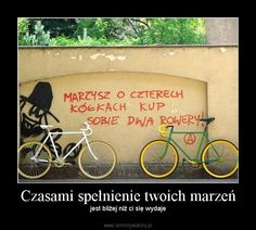 marzysz o czterech kółkach, kup sobie dwa rowery! Positivity, Humor, Memes, Funny, Humour, Meme, Funny Photos, Funny Parenting, Funny Humor