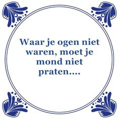 Gezegdes mottos's qoutes Jokes Quotes, Me Quotes, Funny Quotes, Spiritual Quotes, Positive Quotes, Dutch Phrases, Great Quotes, Inspirational Quotes, Motivational