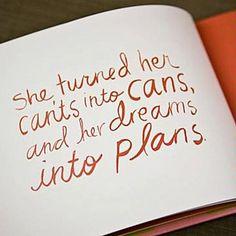 Dreams into plans.