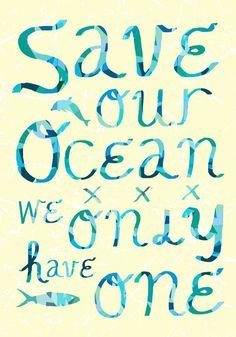 """""""Preserve o oceano. Só existe um"""""""
