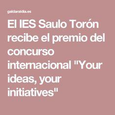 """El IES Saulo Torón recibe el premio del concurso internacional """"Your ideas, your initiatives"""""""