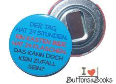 Kasten+Bier+Flaschenöffner+mit+Spruch+-59mm+von+Buttons&Books+auf+DaWanda.com