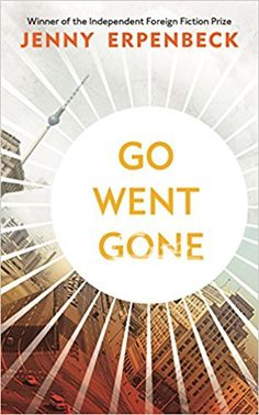 Go, Went, Gone by Jenny Erpenbeck. Retired univeristy professor Richard steps into the streets of his city, Berlin. Here, on Alexanderplatz, he discovers a new community - a tent city, established by African asylum seekers. Hesitantly, getting to know the new arrivals, Richard finds his life changing, as he begins to question his own sense of belonging in a city that once divided its citizens into them and us.